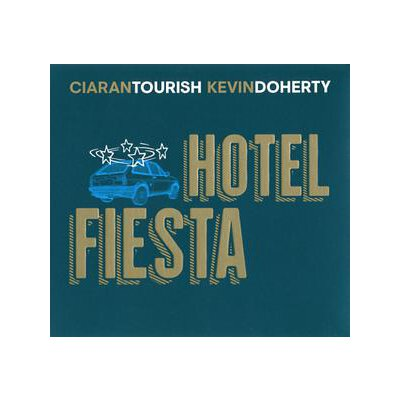 TOURISH, CIARAN/DOHERTY, KEVIN - HOTEL FIESTA - CD