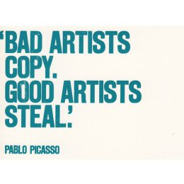 Postkarte - Bad Artists Copy. Good Artists Steal