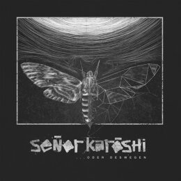 Senor Karoshi - ...Oder Deswegen - Colored Vinyl + Mp3