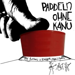 Paddeln Ohne Kanu - My Button Is Bigger Than Yours - LP