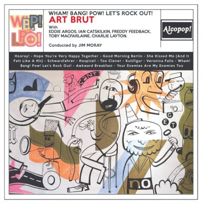 Art Brut - Wham! Bang! Pow! Lets Rock Out - LP