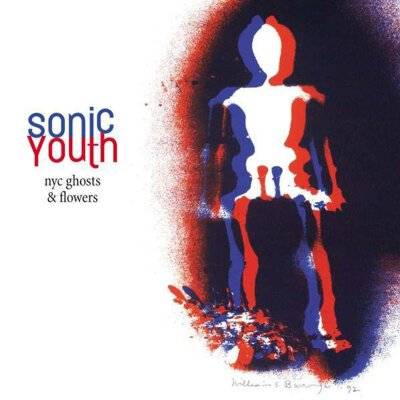Sonic Youth - NYC Ghosts & Flowers - LP (180g) + MP3