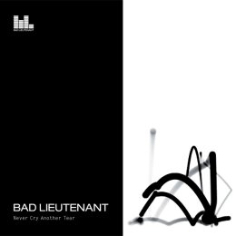 Bad Lieutnant - Never Cry Another Tear - CD
