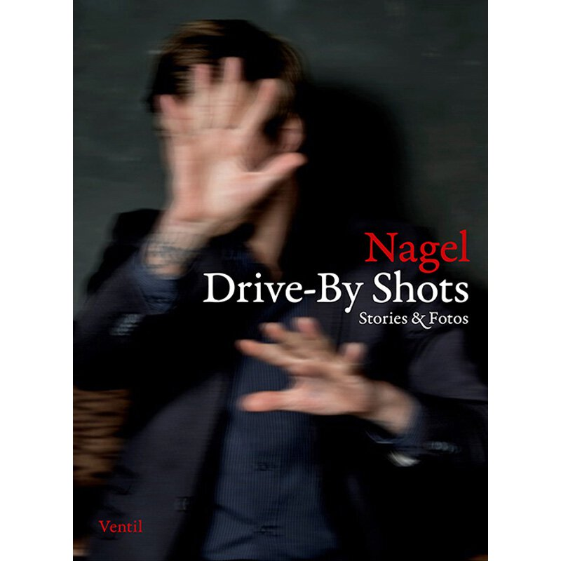 Nagel: Drive-By Shots - Stories & Fotos - Buch