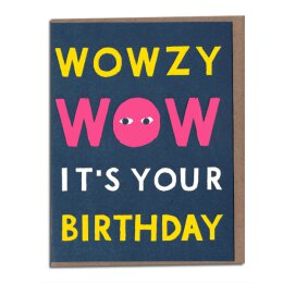 Wowzy Wow Its Your Birthday - Klappkarte mit Umschlag