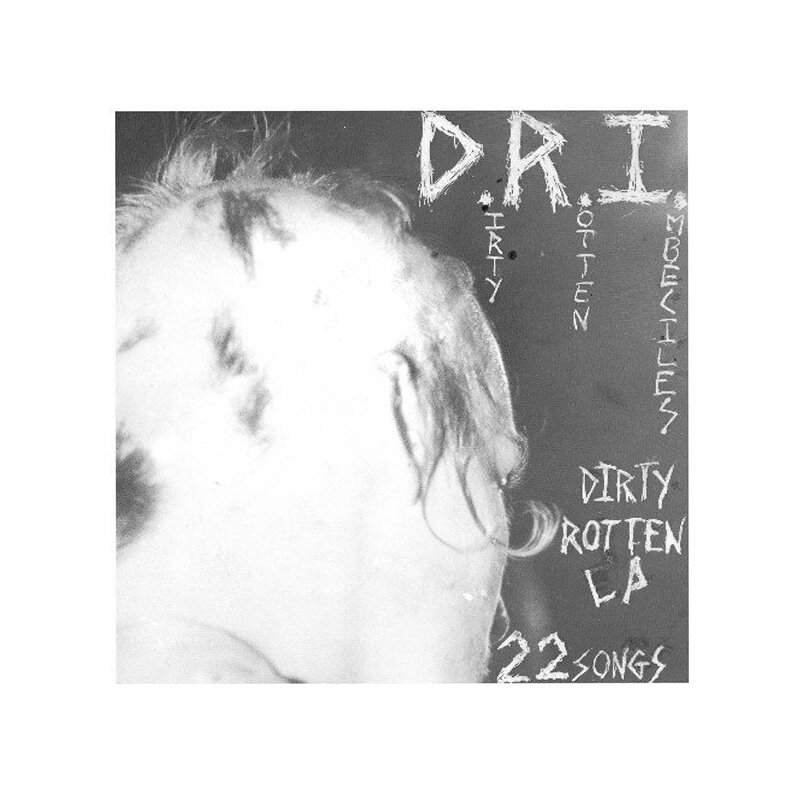 D.R.I (Dirty Rotten Imbeciles) - Dirty Rotten LP 22 Songs...