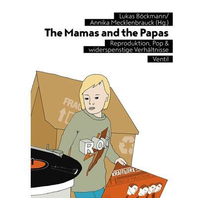 Annika Mecklenbrauck/ Lukas Böckmann (Hg.): The Mamas and the Papas - Buch