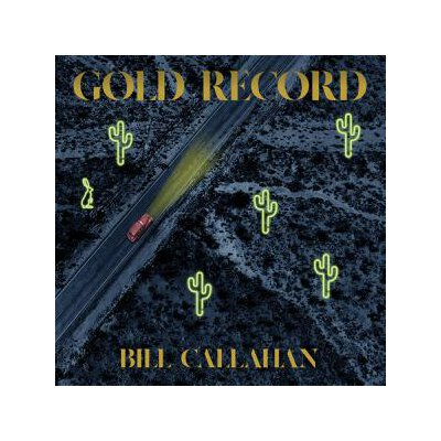 CALLAHAN, BILL - GOLD RECORD - MC