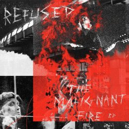 Refused - The Malignant Fire EP - 12