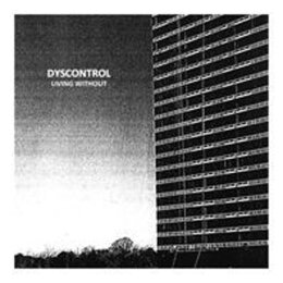 Dyscontrol - Living Without - LP