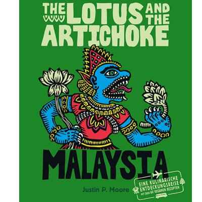 Justin P. Moore: The Lotus And The Artichoke (Malaysia) - Kochbuch (vegan)