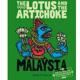 Justin P. Moore: The Lotus And The Artichoke (Malaysia) -...