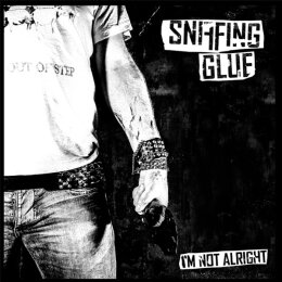 Sniffing Glue - I´m Not Alright - LP + MP3 (Repress 2017)
