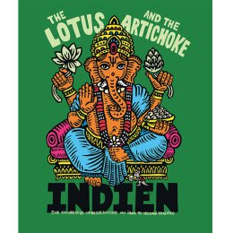 Justin P. Moore: The Lotus And The Artichoke (Indien) -...