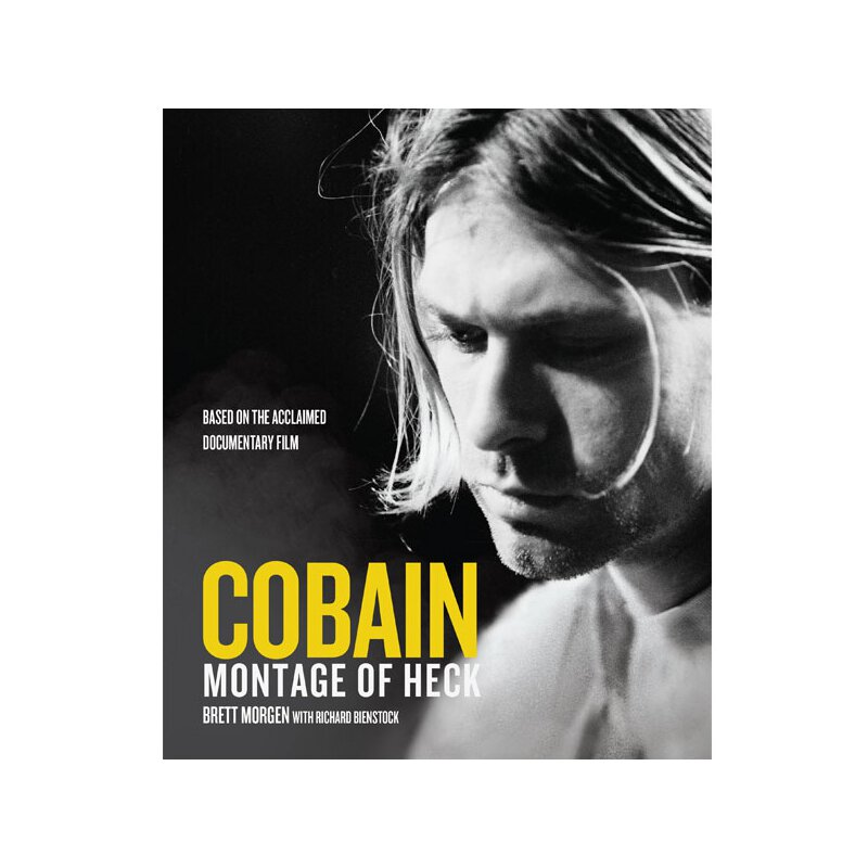 Brett Morgan  (with Richard Bienstock): Cobain - Montage...