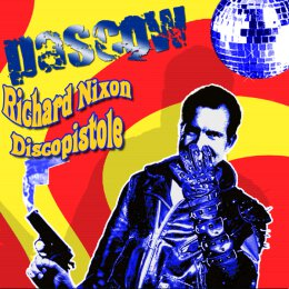Pascow - Richard Nixon Discopistole - CD