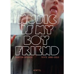 Martin Büsser - Music Is My Boyfriend - Buch