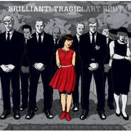 Art Brut - Brillant! Tragic! - CD