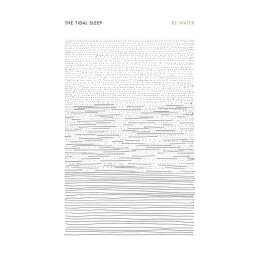 The Tidal Sleep - Be Water - LP + MP3