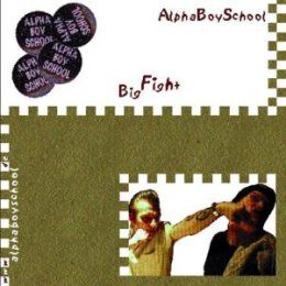 ALPHA BOY SCHOOL - BIG FIGHT - CD