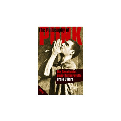 Craig O`Hara: The Philosophy of Punk - Buch