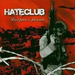 Hateclub - Last Pain Is Pleasure - CD