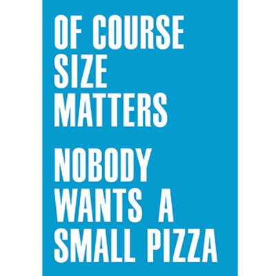 Of Course Size Matters Nobody Wants  A Small Pizza - Postkarte