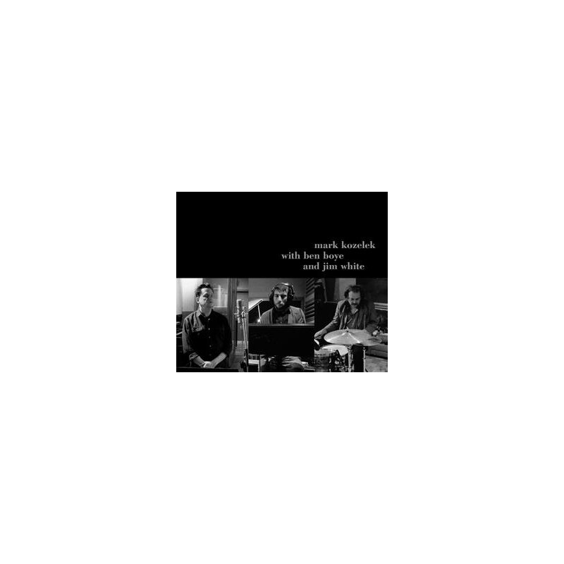 KOZELEK, MARK/BOYE, BEN/WHITE, JIM - MARK KOZELEK WITH...