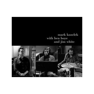 KOZELEK, MARK/BOYE, BEN/WHITE, JIM - MARK KOZELEK WITH BEN BOYE AND JIM WHITE - CD